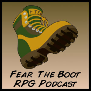 """A large cartoon boot with the words """"Fear the Boot"""" RPG Podcast"""